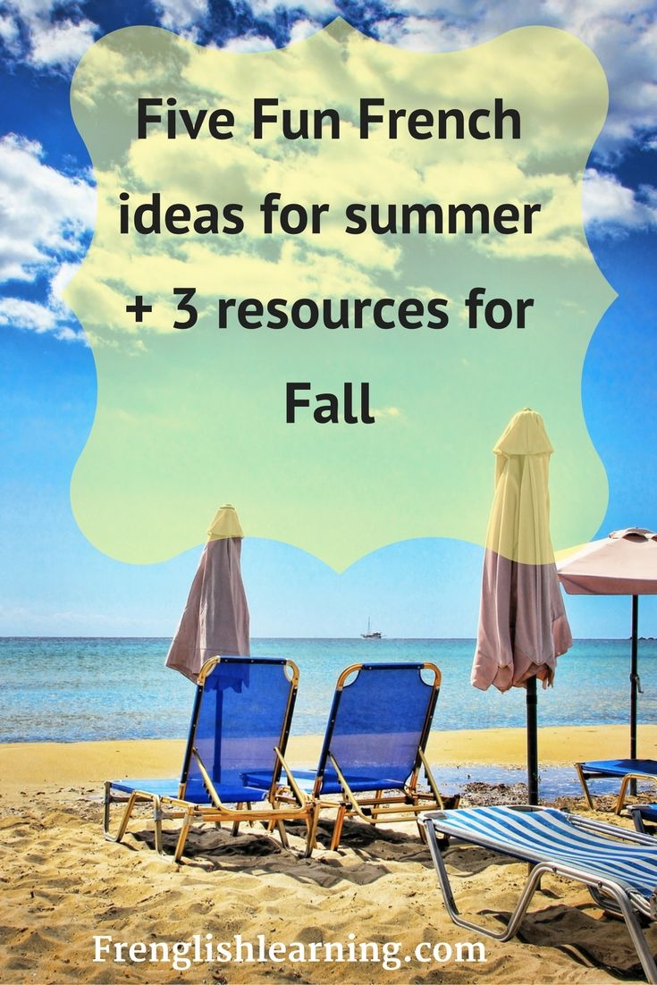 5 easy to do French activities for the summer plus 3 resource ideas for Fall
