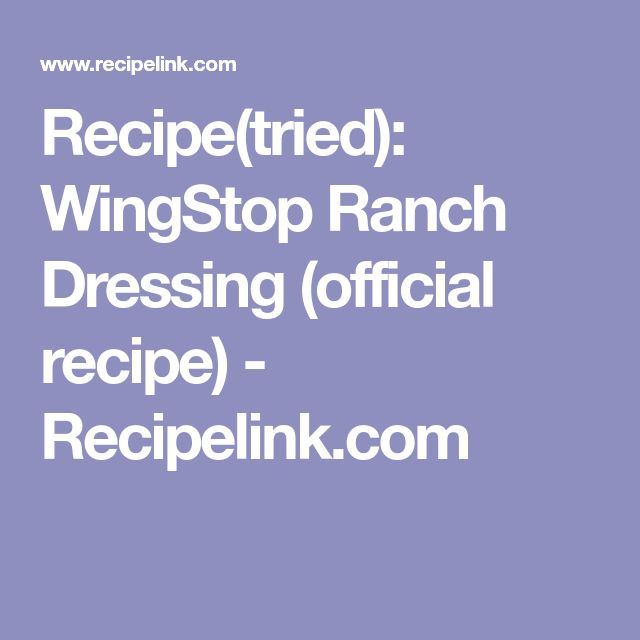Recipe(tried): WingStop Ranch Dressing (official recipe) - Recipelink.com
