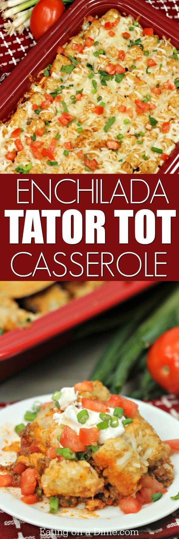 If you love tator tot casseroles, you will love this easy beef enchilada tator tot casserole recipe. All the flavors of beef enchiladas in a casserole. #tatortotcasserole #enchiladacasserole #easydinner #eatingonadime
