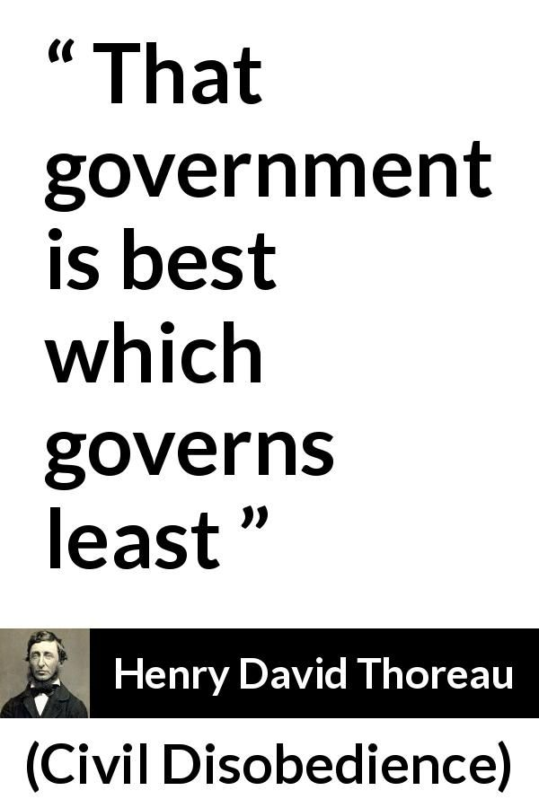 Henry David Thoreau Quote About Power From Civil Disobedience Thoreau Quotes Henry David Thoreau Quotes Quotes