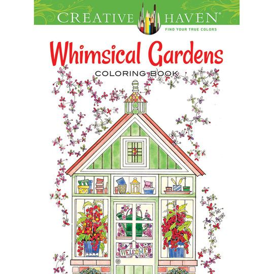 Creative HavenR Whimsical Gardens Coloring Book