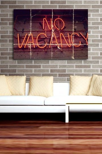 No Vacancy Neon Sign- this is a MUST in our new house. No more people.