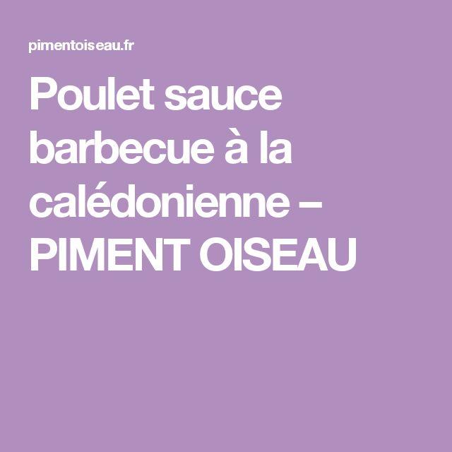 Poulet sauce barbecue à la calédonienne – PIMENT OISEAU