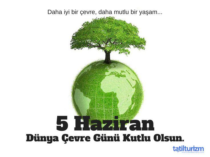 Dünya Çevre Günü Kutlu Olsun.