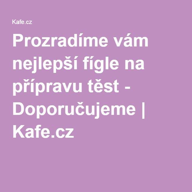 Prozradíme vám nejlepší fígle na přípravu těst - Doporučujeme   Kafe.cz