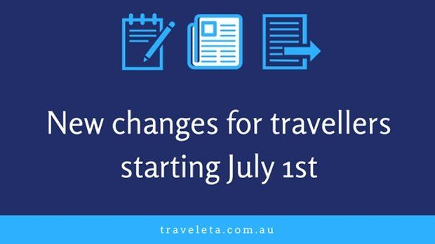 New changes for Travellers starting July 1st