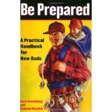 Be Prepared: A Practical Handbook for New Dads (Paperback)By Jeannie Hayden