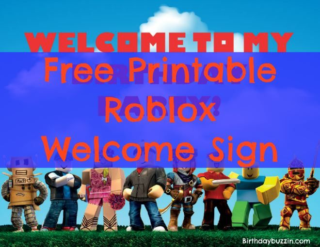 Free Printable Roblox Welcome Sign Birthday Buzzin Party Printables Free Robot Birthday Party Free Birthday Printables