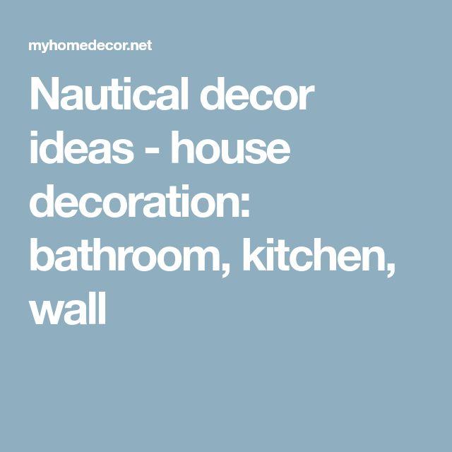 Nautical decor ideas - house decoration: bathroom, kitchen, wall