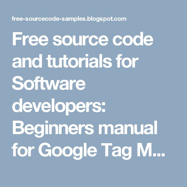 Free source code and tutorials for Software developers: Beginners manual for Google Tag Manager