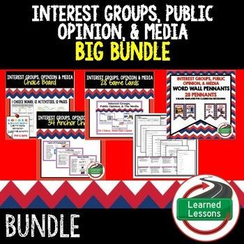 Interest Groups, Public Opinion, and Media (Civics and Government) BUNDLE  Interest Groups, Public Opinion, and Media BUNDLE includes EVERYTHING you will need to plan for an engaging unit in your CIVICS or GOVERNMENT classroom! Anchor Charts, Game Cards,