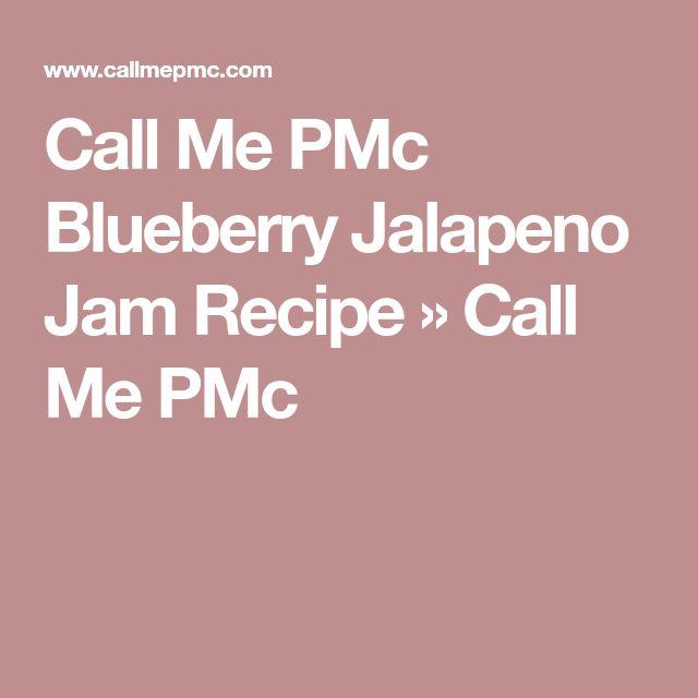 Call Me PMc Blueberry Jalapeno Jam Recipe » Call Me PMc