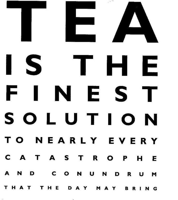 A little tea time wisdom.