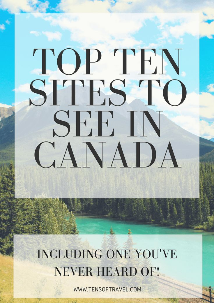 Check out this guide to the top ten sites to see in Canada including one you've probably never heard of! | tensoftravel.com
