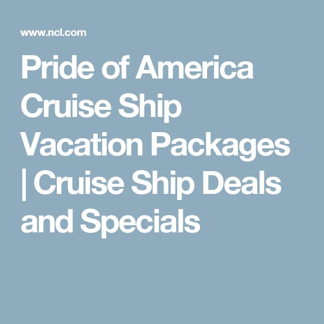 Pride of America Cruise Ship Vacation Packages | Cruise Ship Deals and Specials