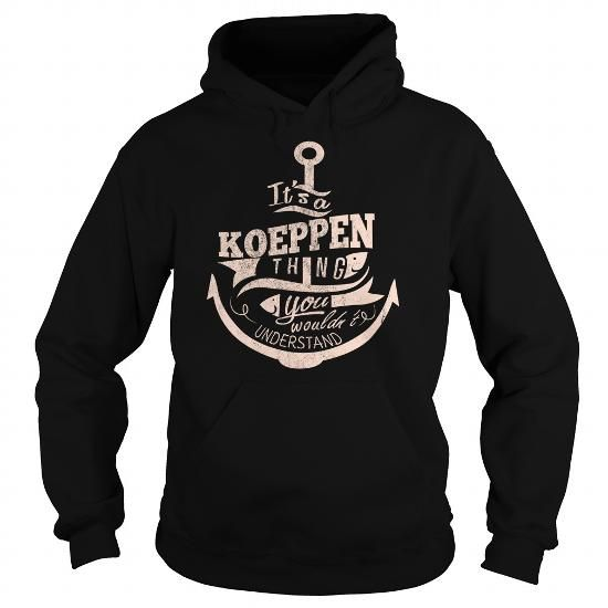 KOEPPEN #name #tshirts #KOEPPEN #gift #ideas #Popular #Everything #Videos #Shop #Animals #pets #Architecture #Art #Cars #motorcycles #Celebrities #DIY #crafts #Design #Education #Entertainment #Food #drink #Gardening #Geek #Hair #beauty #Health #fitness #History #Holidays #events #Home decor #Humor #Illustrations #posters #Kids #parenting #Men #Outdoors #Photography #Products #Quotes #Science #nature #Sports #Tattoos #Technology #Travel #Weddings #Women