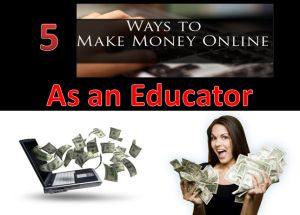"""5 legitimate ways to make money online - As educators we have an important job: teaching the world's youth. While the teaching profession consistently ranks as one of the top five """"noble"""" job fields, it is also hard for many teachers to make a living without working a part-time job on the side.  What can you do as a teacher though to make some extra money? These are NOT """"get rich"""" quick schemes, instead they are real world business opportunities for those in education."""