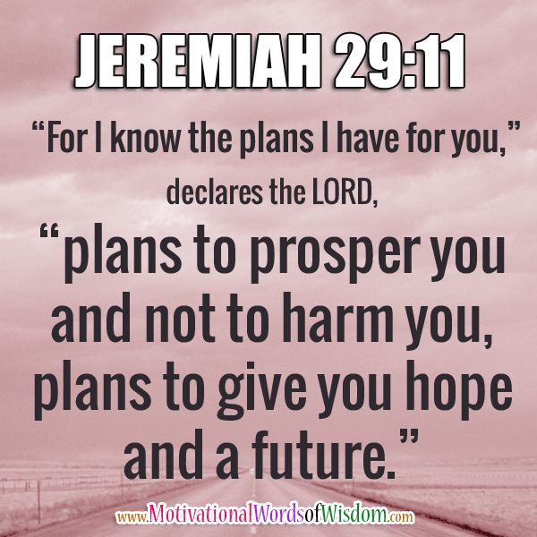 """On Knowing God Inspirational Quotes: Jeremiah 29:11 """"For I Know The Plans I Have For You"""