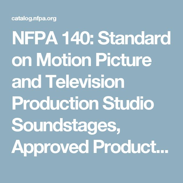 NFPA 140: Standard on Motion Picture and Television Production Studio Soundstages, Approved Production Facilities, and Production Locations