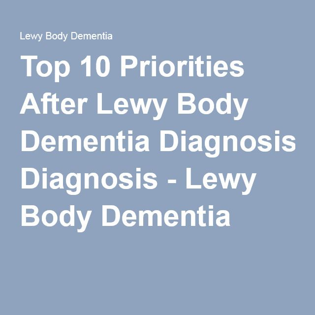 Top 10 Priorities After Lewy Body Dementia Diagnosis - Lewy Body Dementia