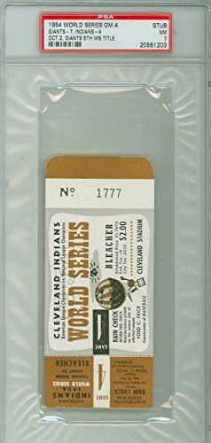 1954 World Series Giants at Indians - Game 4 Ticket Stub NY 7-4 HR Hank Majeski Giants Win World Series Near Mint PSA 7 Oct 2 1954 [PSA grades this ticket as Near-Mint
