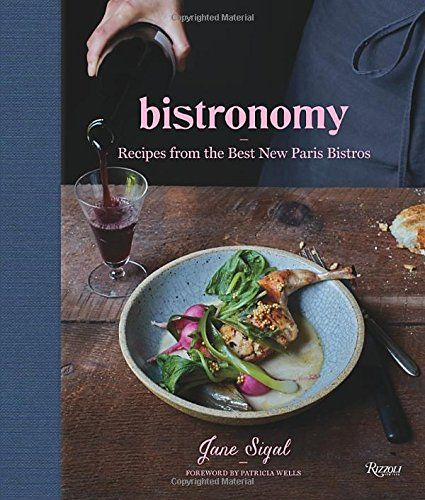 Bistronomy: Recipes from the Best New Paris Bistros by Ja...