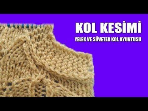 KOL KESİMİ - Yelek ve Süveter Kol Oyuntusu Yapılışı - YouTube