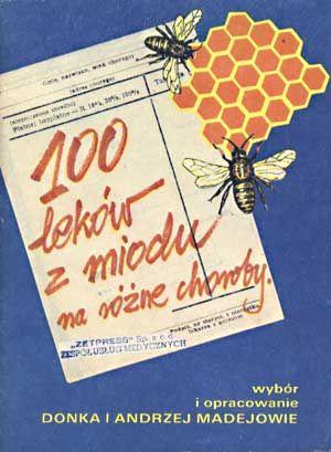 100 leków z miodu na różne choroby, opr. Danka i Andrzej Madejowie, Zetpress, 1990, http://www.antykwariat.nepo.pl/100-lekow-z-miodu-na-rozne-choroby-p-1340.html