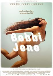 """Bobbi Jene "" is a love story, portraying the dilemmas and inevitable consequences of ambition. It is a film about a woman's fight for independence, a woman trying to succeed with her own art in the extremely competitive world of dance."