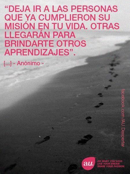 ... Dejar ir a las personas que ya cumplieron su misión en tu vida, otras llegarán para brindarte otros aprendizajes. Walter Riso. http://www.mundifrases.com/s-libro/desapegarse-sin-anestesia-como-fortalecer-la-independencia-emocional/