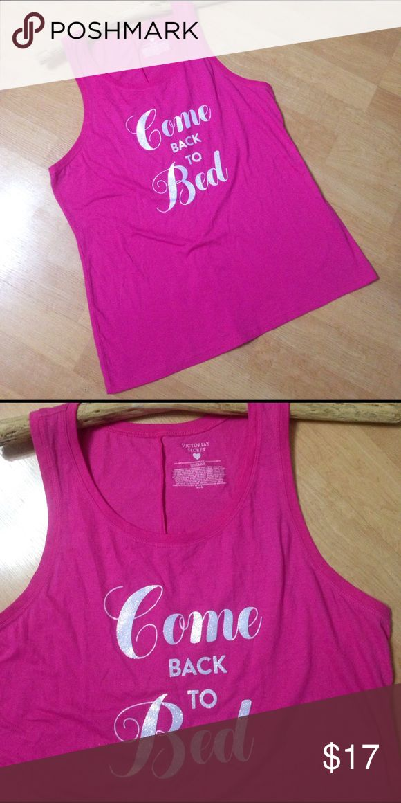 """Victoria's Secret FLIRT """"Come back to bed""""😉 top NWOT Victoria's Secret FLIRT """"Come back to bed""""😉 top, 59%cotton & 41% Polyester. Color: Pink with white lettering. Ships same day of purchase. Victoria's Secret Tops Tank Tops"""