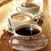 Átugrasz egy kávéra? Szeretettel várlak! képeslapok
