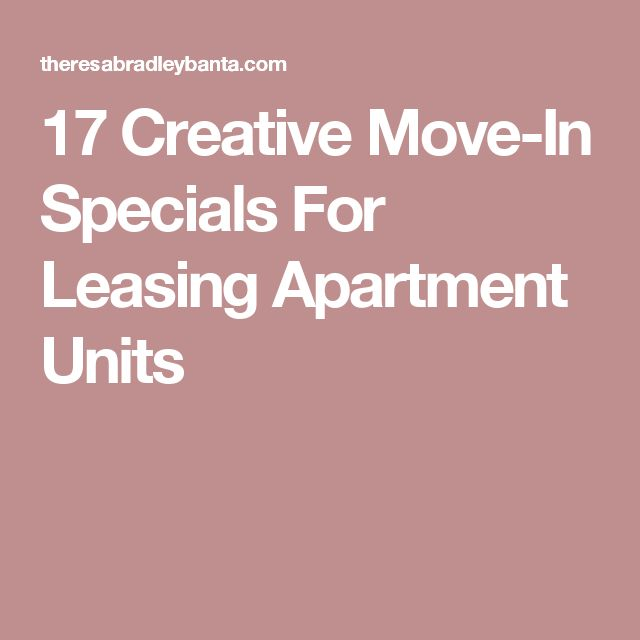 Ads For Apartments: 17 Creative Move-In Specials For Leasing Apartment Units