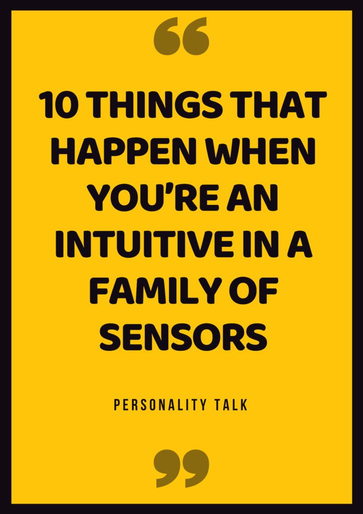 10 things that happen when you re an intuitive in a family of