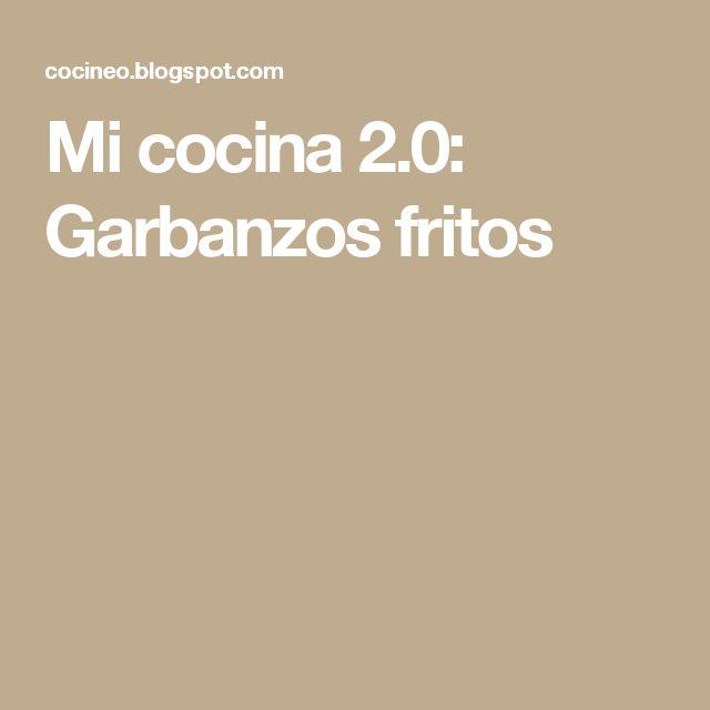 Mi cocina 2.0: Garbanzos fritos