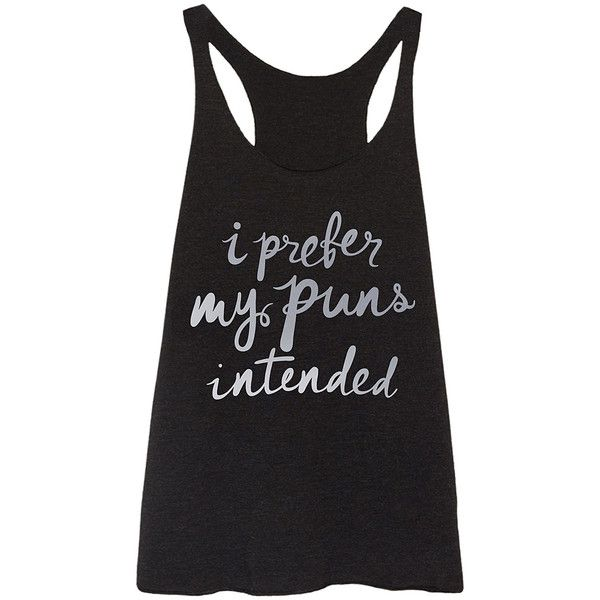 Geek Garb Black 'I Prefer My Puns Intended' Racerback Tank (48 BRL) ❤ liked on Polyvore featuring tops and plus size