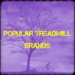 All Popular Treadmill Brands