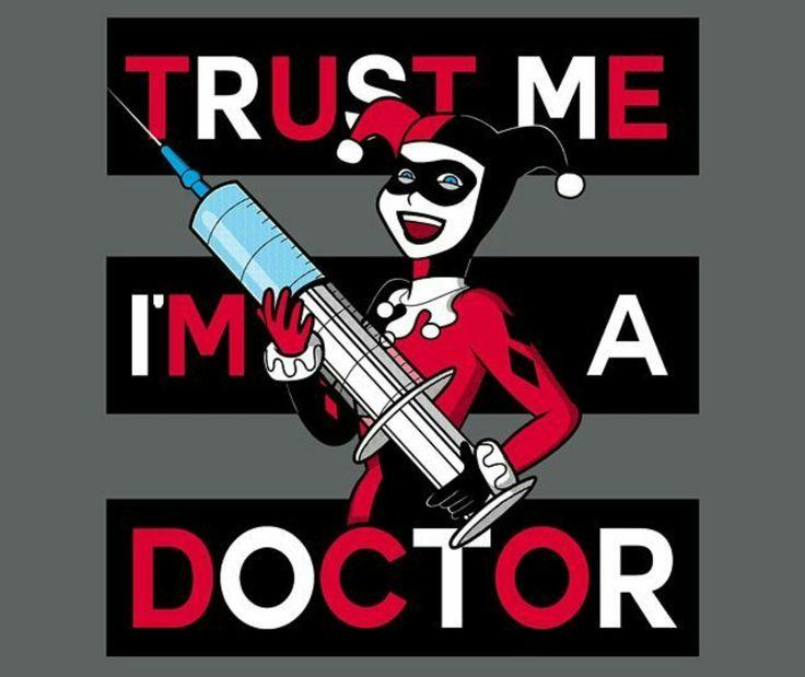 'TRUST ME I'M A DOCTOR' #HarleyQuinn