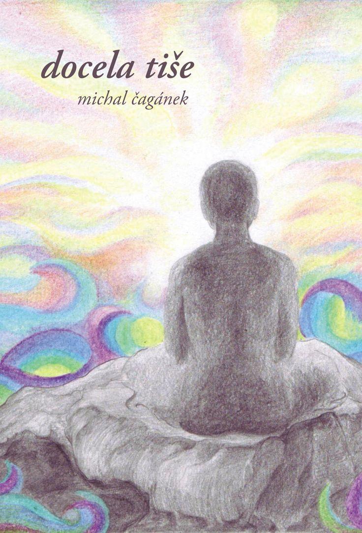 Sbírka meditativně laděné poezie inspirovaná moudrostí Východu. Ilustrace Eva Neumannová.  100 stran formátu A6, brožovaná s přebalem