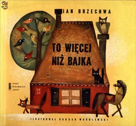 """""""To więcej niż bajka"""" - Jan Brzechwa, Bohdan Wróblewski"""
