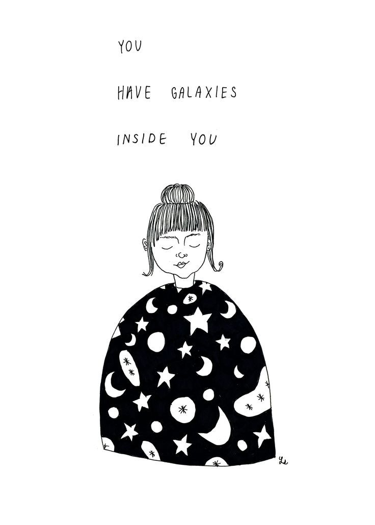 you have galaxies inside you