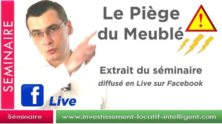 investissement locatif - Le piège du meublé : Séminaire Live Juin 2017 e...