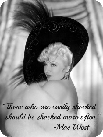 mae west quote,  shock, tolerance, humor, quotes, black and white, diva, movie star, women, actress, comedienne, Hollywood, cinema