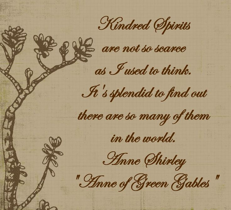 Pics For > Anne Of Green Gables Quotes Kindred Spirits