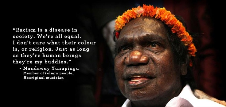 Indigenous knowledge from Mandawuy Yunupingu.