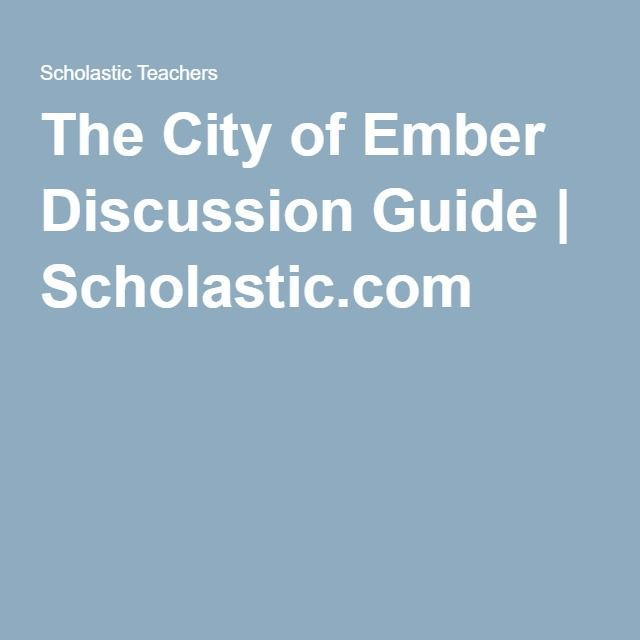 The City of Ember Discussion Guide | Scholastic.com