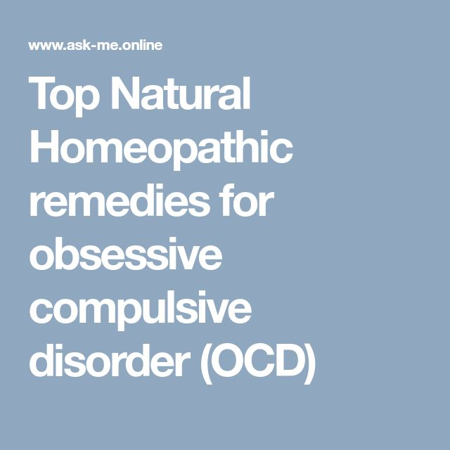 Top Natural Homeopathic remedies for obsessive compulsive disorder (OCD)