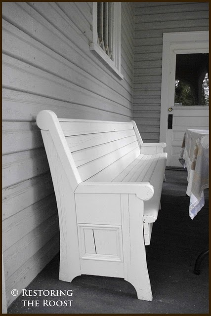 need one for the front porch. old church pew. From Restoring the Roost.