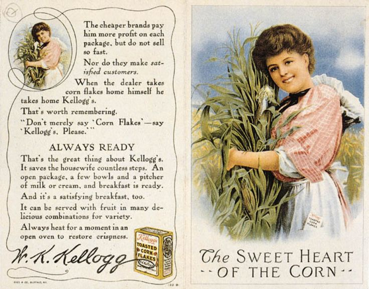 Read more: https://www.luerzersarchive.com/en/magazine/print-detail/kelloggs-28022.html Kellogg's Among the numerous imitators of the Quaker Oats Company, Kellog´s was the most succesful. The physician John Harvey Kellogg, who made his name as an expert on healthful nutrition running a sanatorium, and his brother, W.K. Kellogg, invented cornflakes, the most popular breakfast food ever. This ad for Kellogg´s Corn Flakes appeared in 1907. Tags: Kellogg's