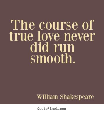 True Love Never Did Run Smooth Essay Meaning Of The Course Of True Love Never Did Run Smooth